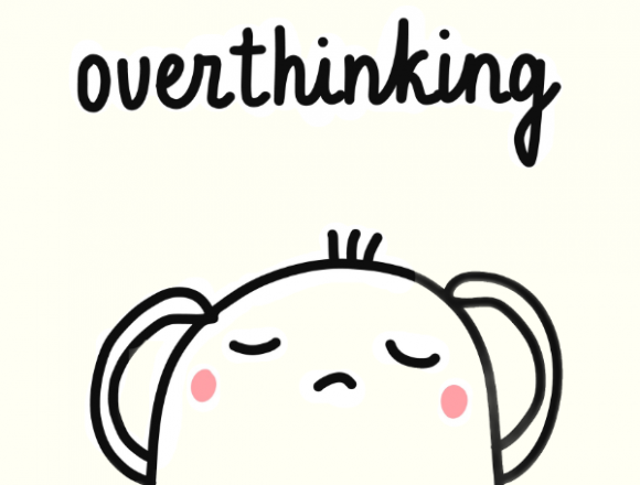 [OVER] thinking
